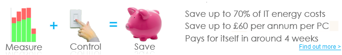 Save 70% IT energy costs and £60 per annum. Quick ROI